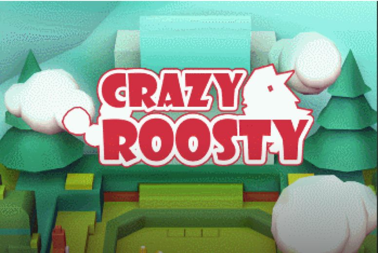 Crazy Roosty